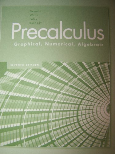 Precalculus Graphical, Numerical, Algebraic : Instructor's Resource Manual