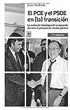 El PCE y el PSOE en (la) transición. La evolución ideológica de la izquierda durante el proceso de cambio político: 1156 (Siglo XXI de España General)