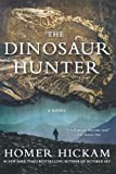 The Dinosaur Hunter, Homer Hickam, 125000196X