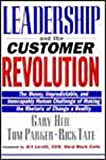 Leadership and the Customer Revolution, Gary Heil and Tom Parker, 0471286311