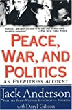 Peace, War, and Politics, Jack Anderson and Daryl Gibson, 0312874979