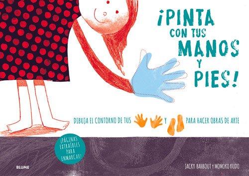 ¡Pinta con tus manos y pies! (Spanish Edition) [Jacky Bahbout - Momoko Kudo] (Tapa Blanda)