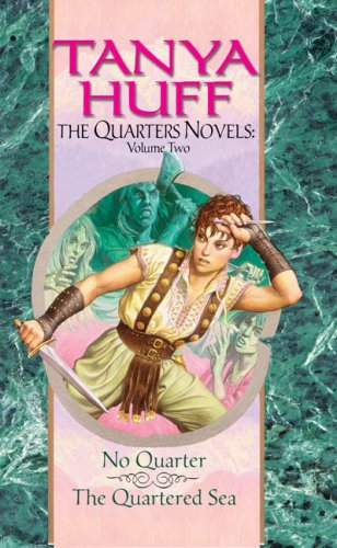 2: The Quarters Novels, Volume II: No Quarter, The Quartered Sea