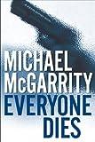 Everyone Dies, Michael McGarrity, 0525947612