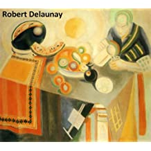 31 Color Paintings of Robert Delaunay - French Orphic Painter (April 12, 1885 - October 25, 1941)