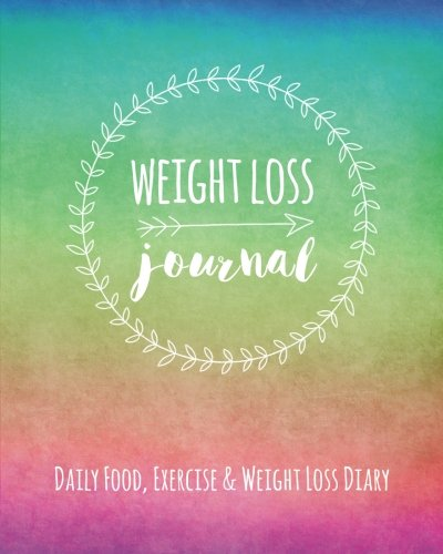 Weight Loss Journal: Daily Food, Exercise & Weight Loss Diary