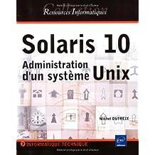 Solaris 10: Administration d'un système Unix
