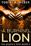 A Burning Lion (The Queen's Pass Book 2)
