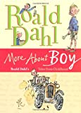 More About Boy: Roald Dahl's Tales from Childhood