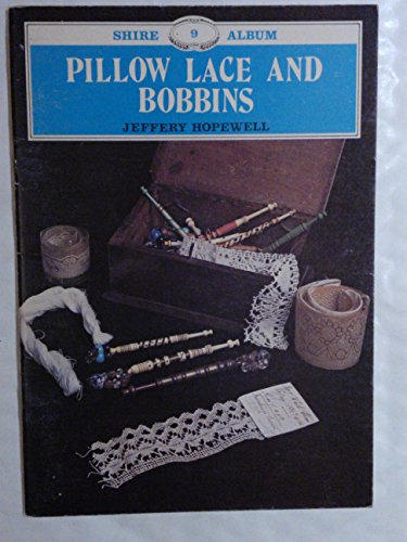 Pillow Lace and Bobbins (Shire (Making Bobbin Lace)
