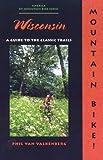 Mountain Bike! Wisconsin, Philip Van Valkenberg, 089732269X