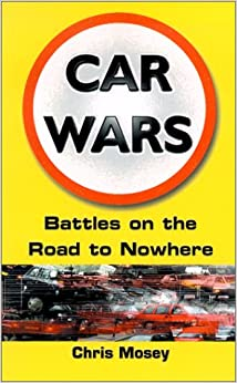 Book Car Wars: Battles on the Road to Nowhere