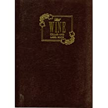 Wine Cellar And Label Book, Created By William I. Kaufman