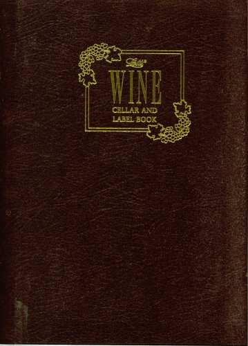 Wine Cellar And Label Book, Created By William I. Kaufman by Created by William I. Kaufman