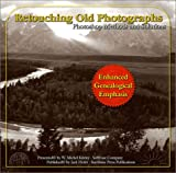 Retouching Old Photographs: Photoshop Methods and Solutions