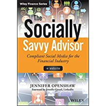 The Socially Savvy Advisor: Compliant Social Media for the Financial Industry