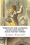 Image of Through the Looking Glass (And What Alice Found There)