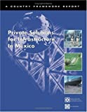 img - for Private Solutions for Infrastructure in Mexico (Country Framework Report) book / textbook / text book