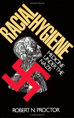 Racial Hygiene: Medicine Under the Nazis
