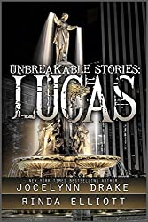 Unbreakable Stories: Lucas (Unbreakable Bonds Series)