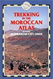 Trekking in the Moroccan Atlas (Trailblazer Trekking Guides)