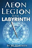 Aeon Legion: Labyrinth (Volume 1)