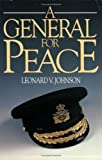 A General for Peace, Leonard Johnson, 0888628900