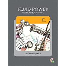 Fluid Power with Applications (7th Edition)