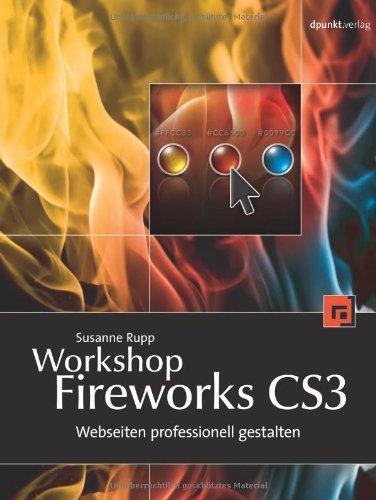 Workshop Fireworks CS3: Webseiten professionell gestalten