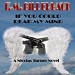If You Could Read My Mind: A Nicholas Turner Novel | T. M. Bilderback