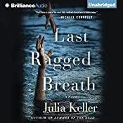 Last Ragged Breath: Bell Elkins, Book 4 | Julia Keller
