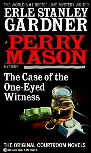 Read Online The Case of the One-Eyed Witness (Perry Mason Mysteries (Fawcett Books)) PDF