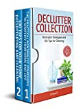 Declutter: 2 Manuscripts in 1, Minimalist Strategies and 100 Tips for Cleaning: Minimalism- Simplify Your Home, Life and House Organizing Guide 100 Tips for decluttering Your Home