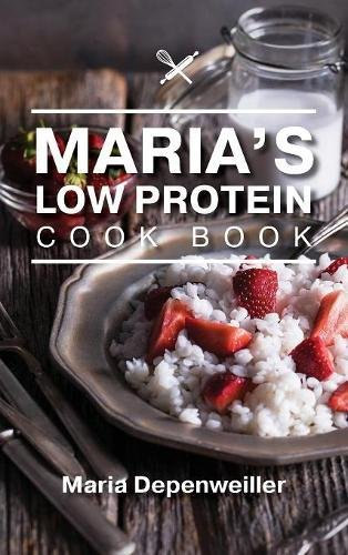 EBOOK Maria's Low Protein Cook Book DOC