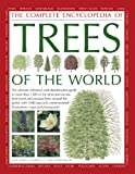 img - for The Completed Encyclopedia of Trees of the World: The ultimate reference and identification guide to more than 1300 of the most spectacular, ... illustrations, maps and photographs book / textbook / text book