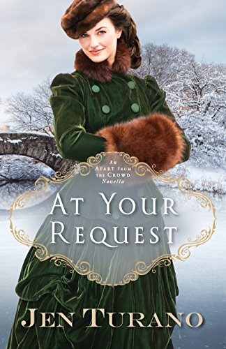 At Your Request (Apart From the Crowd): An Apart From the Crowd Novella by [Turano, Jen]