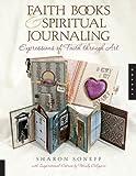 Faith Books & Spiritual Journaling: Expressions of Faith through Art (Quarry Book)