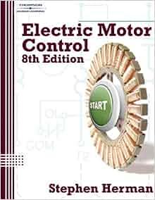 Electric Motor Control: Stephen Herman, Walter N. Alerich ... on