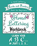 Hand Lettering Workbook: A Hand Lettering Guide and Practice Book for Beginners