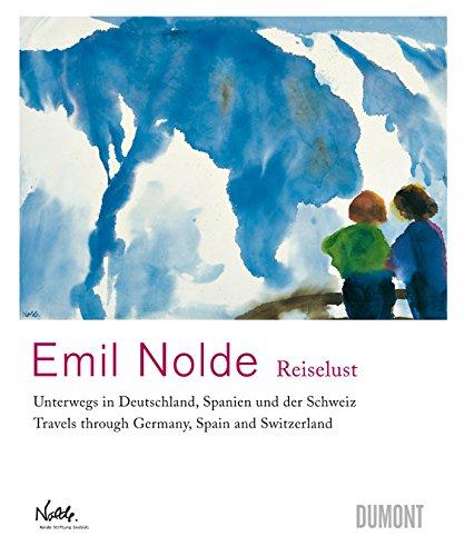 Emil Nolde – »Reiselust«: Unterwegs in Deutschland, Spanien und der Schweiz                 Travels through Germany, Spain and Switzerland