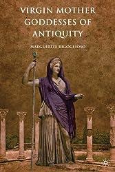 Virgin Mother Goddesses of Antiquity