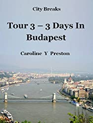 City Breaks - Tour 3 - 3 Days In Budapest