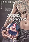 Addictive player par James