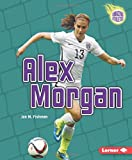 img - for Alex Morgan (Amazing Athletes) (Amazing Athletes (Paperback)) book / textbook / text book