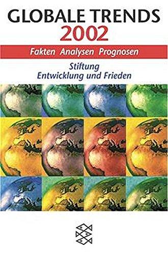 Globale Trends 2002: Fakten, Analysen, Prognosen von der Stiftung Entwicklung und Frieden (Fischer Taschenbücher)