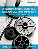 #10: Engineering Graphics Essentials with AutoCAD 2019 Instruction