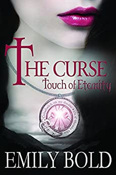 The Curse: Touch of Eternity (The Curse Series Book 1) by [Bold, Emily]