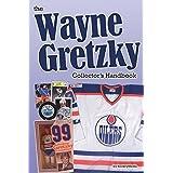 The Wayne Gretzky Collector's Handbook by Richard Scott (2016-02-18)