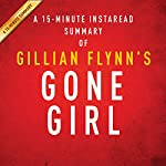 A 15-Minute Summary of Gone Girl |  Instaread Summaries