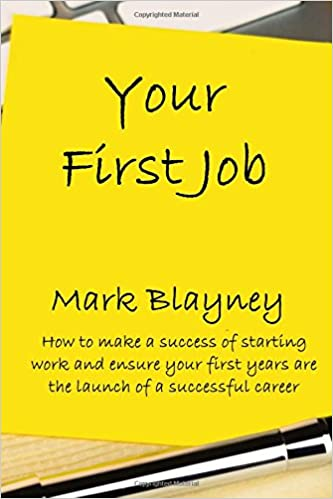 bb19f8b80a513 Your First Job  How to make a success of starting work and make your ...